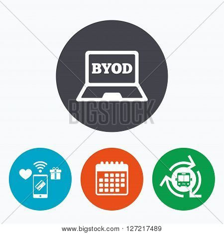 BYOD sign icon. Bring your own device symbol. Laptop icon. Mobile payments, calendar and wifi icons. Bus shuttle.