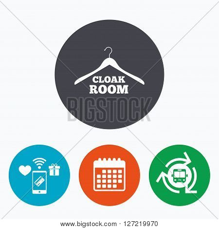 Cloakroom sign icon. Hanger wardrobe symbol. Mobile payments, calendar and wifi icons. Bus shuttle.