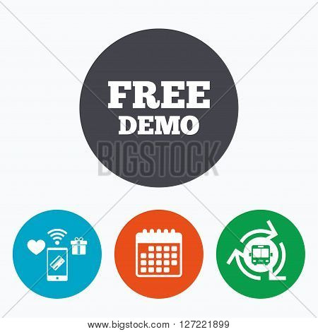 Free Demo sign icon. Demonstration symbol. Mobile payments, calendar and wifi icons. Bus shuttle.