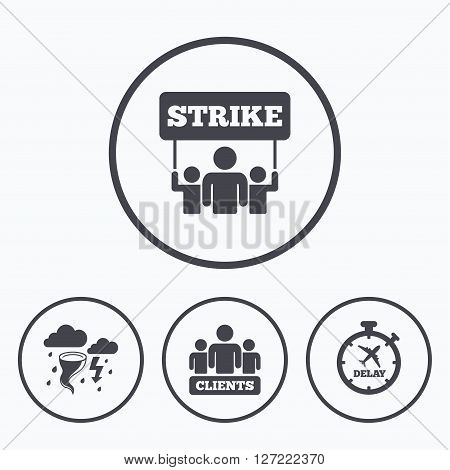 Strike icon. Storm bad weather and group of people signs. Delayed flight symbol. Icons in circles.