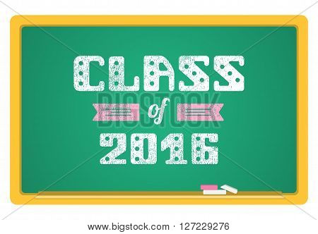 Class of 2016. High School Graduate College Graduate. The inscription in chalk on a blackboard. Vector lettering.