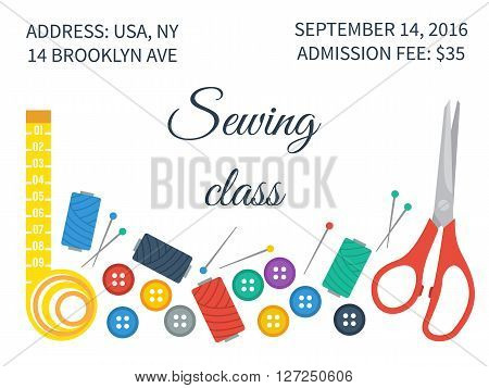 Sewing set with sewing tools thread and buttons. Invitation for sewing class. Vector illustration