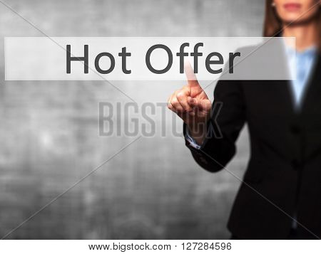 Hot Offer - Businesswoman Hand Pressing Button On Touch Screen Interface.