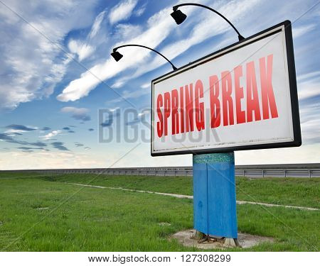 spring break holliday or school vacation, road sign billboard.