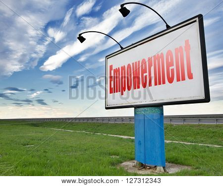 Empowerment, raising consiousness for equal rights and opportunities increasing the spiritual, political, social, or economic strength, raise awareness.