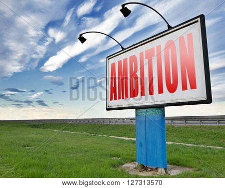 ambition set and achieve goals change future and be successful road sign billboard