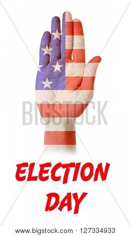 Male hand painted as USA National Flag background and Election Day text isolated on white