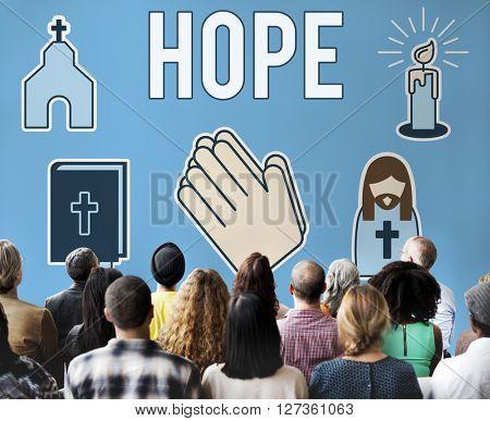 Hope Believe Dream Faith Holy Imagine Inspire Concept
