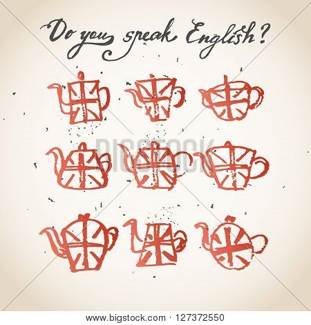Concept of studying English or travelling. Phrase Do you speak English above set of hand drawn teapots with british flag.