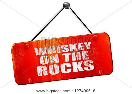 whiskey on the rocks, 3D rendering, red grunge vintage sign