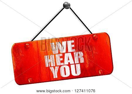we hear you, 3D rendering, red grunge vintage sign