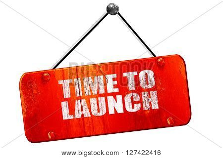 time to launch, 3D rendering, red grunge vintage sign