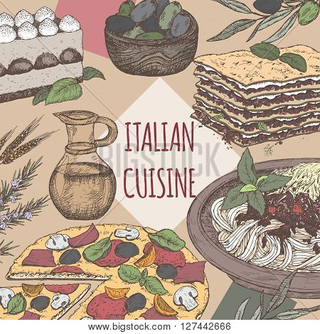Color Italian cuisine template. Includes hand drawn sketch of pizza, lasagna, tiramisu, pasta, olives and spices. Great for restaurants, cafes, recipe and travel books.
