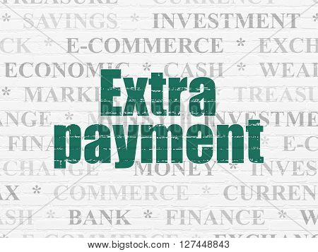 Banking concept: Painted green text Extra Payment on White Brick wall background with  Tag Cloud