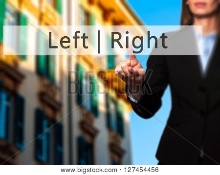 Left Right - Businesswoman Hand Pressing Button On Touch Screen Interface.