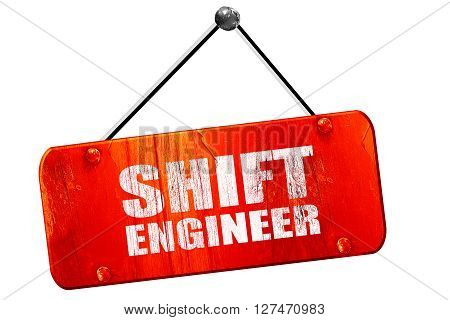 shift engineer, 3D rendering, red grunge vintage sign