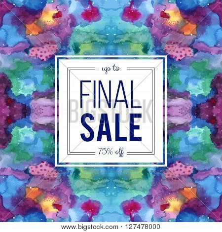 Final sale sign on abstract cosmic kaleidoscope watercolor background. Seamless Galaxy pattern in the swatches panel. Indigo pink purple violet yellow blue vector template.