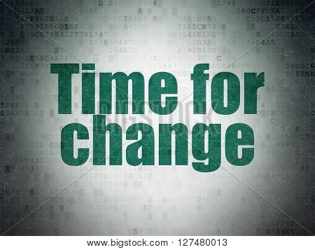 Time concept: Painted green word Time for Change on Digital Data Paper background
