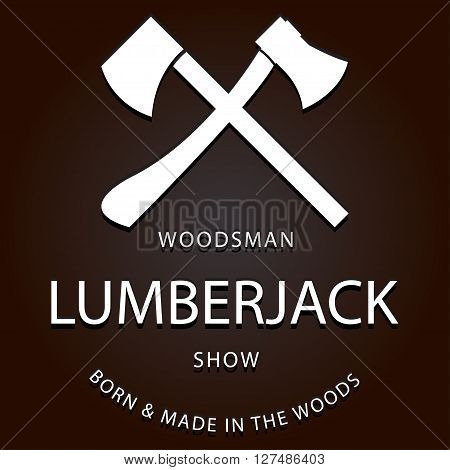 lumberjack logo label with axes. eps 10 vector iilustration