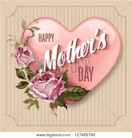 Happy Mothers Day.  Holiday Festive Vector Illustration With Lettering And Vintage Ornate heart. Mothers day greeting card with retro styled roses. Shabby chic design. Striped background.