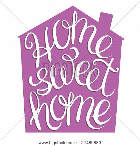 Home sweet home - hand lettering calligraphic quote, typography housewarming poster, greeting card, home decoration