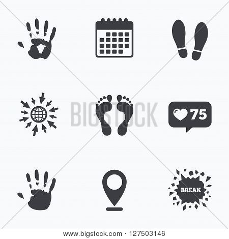 Calendar, like counter and go to web icons. Hand and foot print icons. Imprint shoes and barefoot symbols. Stop do not enter sign. Location pointer.