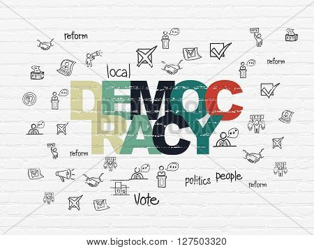 Politics concept: Painted multicolor text Democracy on White Brick wall background with  Hand Drawn Politics Icons
