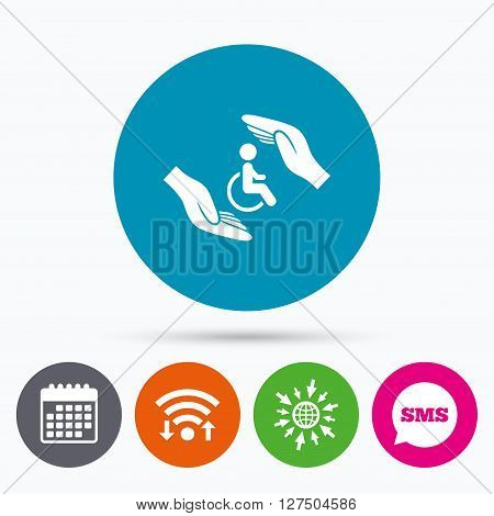 Wifi, Sms and calendar icons. Disabled human insurance sign icon. Hands protect wheelchair man symbol. Health insurance. Go to web globe.