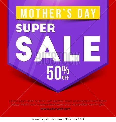 Mother's Day Sale, Super Sale Poster, Sale Banner, Sale Flyer, 50% Off, Creative vector illustration.