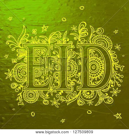 Creative Text Eid on beautiful floral design decorated shiny green background, Elegant greeting card for Islamic Famous Festival celebration.