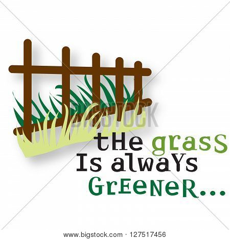 Fence with two shades of grass on either side and accompanying saying