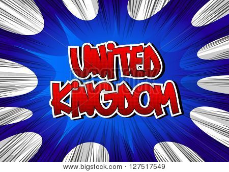 United Kingdom - Comic book style word on comic book abstract background.
