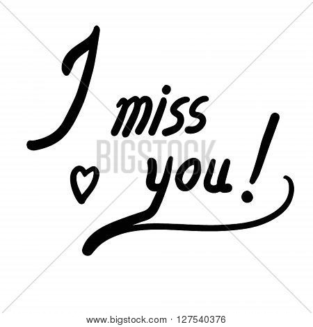 I Miss You Vector Hand Drawn Words, Calligraphy, Typography Black On White