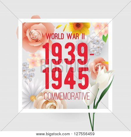World war II commemorative day. Vector typography for cards, banners, posters. Text design with frame and flowers. 1939-1945.