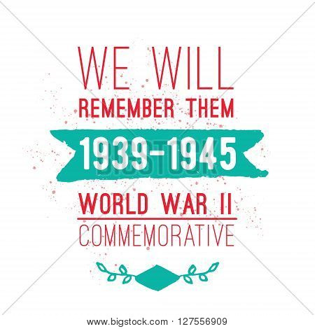 World war II commemorative day. Vector typography for cards, banners, posters. Text design. 1939-1945.
