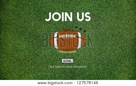 Join Us Football Ball Rugby Game Concept