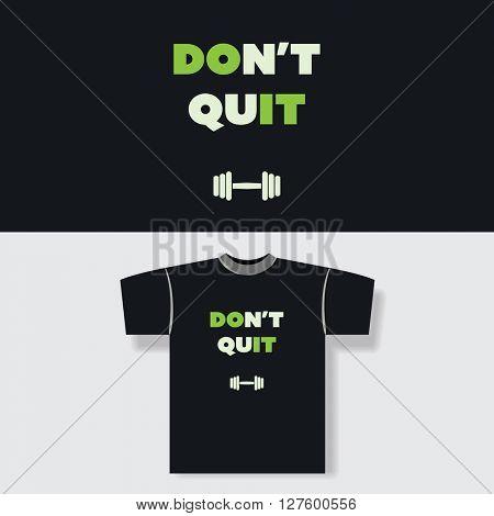 T-shirt Print Design Concept With Don't Quit Label