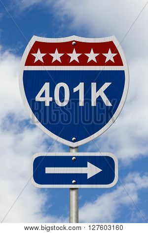 Way to saving for retirement Sign Red White and Blue American Highway Sign with words 401k with sky background, 3D Illustration