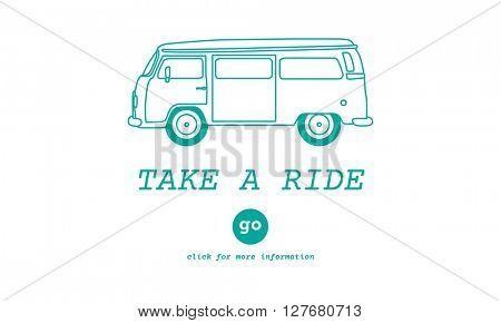 Take a Ride Traveling Adventure Journey Destination Van Concept