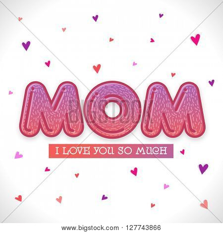 Stylish text Mom on colorful hearts decorated background for Happy Mother's Day celebration.