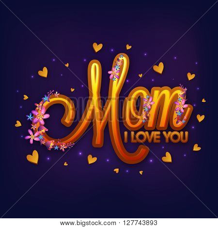 Golden text Mom, I Love You with beautiful flowers on hearts decorated blue background, Elegant greeting card design for Happy Mother's Day celebration.