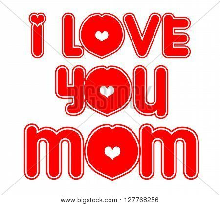 I love you mom with a white background