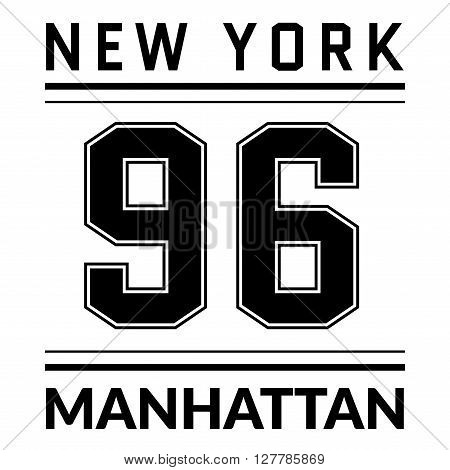 T shirt typography graphic New York city Manhattan. Graphic style NYC. Fashion stylish prints sports wear. Emblem american varsity or college team. Template apparel card poster. Vector illustration.