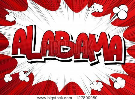 Alabama - Comic book style word on comic book abstract background.