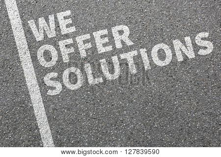 We Offer Solutions Solution For Problem Business Concept Success Help