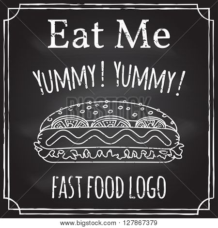 Eat me. Elements on the theme of the restaurant business.  Chalk drawing on a blackboard. Logo, branding,  logotype,  badge  with a  hot dog.  Fast food symbol. Vector illustration.