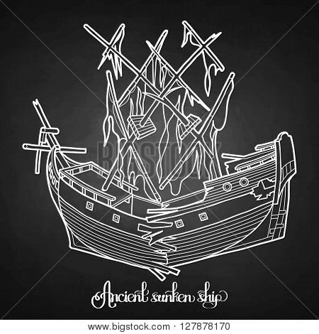 Ancient sunken ship. Graphic vector illustration isolated on chalkboard