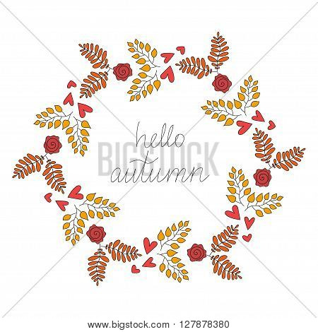 Colorful Fall Vector Vintage Hello Autumn Wreath Illustration with Colorful Yellow Brown Leaves Red Roses and Hearts for Blogs Books Magazine Illustration and Web Design Hello Autumn Wreath Fall