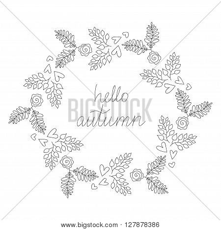 Sketched Fall Vector Vintage Hipster Hello Autumn Wreath Illustration with Leaves Roses and Hearts for Blogs Books T-Shirt Print Magazine Illustration and Web Design Fall Vector Hello Autumn Wreath