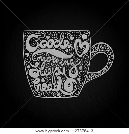 Vector Typography Lettering Good Morning Sleepy Head Chalkboard Illustration with Artistic Vector Cup and Artistic Vector Typography Lettering Illustration for Poster Web Design Vector Lettering